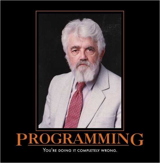 Programming: You're Doing it Completely Wrong